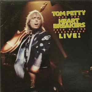 Tom Petty And The Heartbreakers - Pack Up The Plantation - Live Album