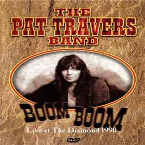 The Pat Travers Band - Boom Boom Live The Diamond 1990 Album