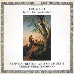 Locatelli, Stephen Preston, Anthony Pleeth, Christopher Hogwood - Twelve Flute Sonatas, Op. 2 Album
