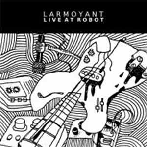 Larmoyant - Live At Robot Album