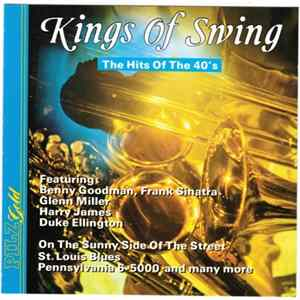 Various - Kings Of Swing - The Hits Of The 40's Album