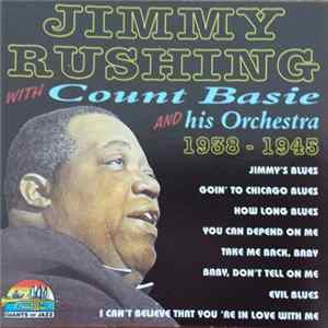 Jimmy Rushing With Count Basie Orchestra - With Count Basie And His Orchestra 1938-1945 Album