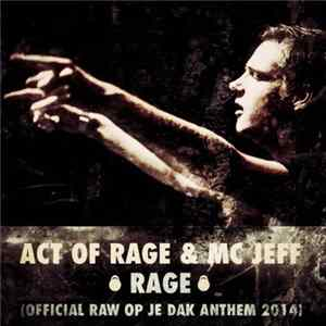 Act Of Rage & MC Jeff - Rage (Official Raw Op Je Dak Anthem 2014) Album