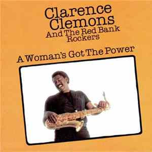 Clarence Clemons And The Red Bank Rockers - A Woman's Got The Power Album