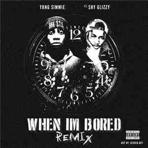Yung Simmie Ft. Shy Glizzy - When I'm Bored (Remix) Album