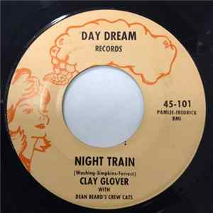 Clay Glover With Dean Beard's Crew Cats - Night Train / The Crazy Gringo Album