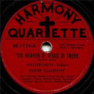 Harmony Quartette - 'Tis Heaven If Jesus Is There / Preach The Word Album