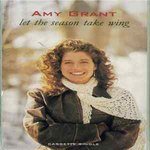 Amy Grant - Let The Season Take Wing Album