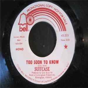 Suitcase - Too Soon To Know Album