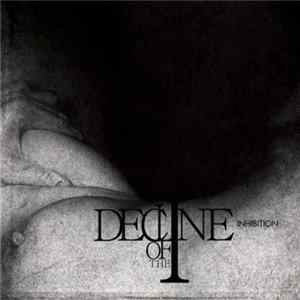 Decline Of The I - Inhibition Album