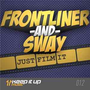 Frontliner And Sway - Just Film It Album