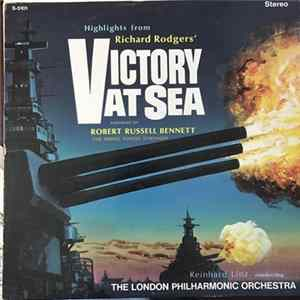 The London Philharmonic Orchestra , Conductor Richard Lenz, The Armed Forces Symphony , Arranger Robert Russell Bennett - Highlights From Richard Rodgers' Victory At Sea Album
