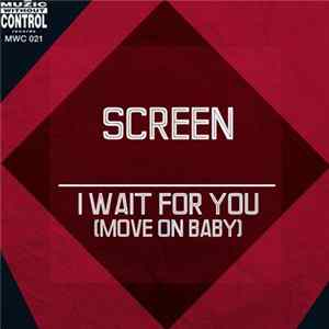 Screen - I Wait For You (Move On Baby) Album