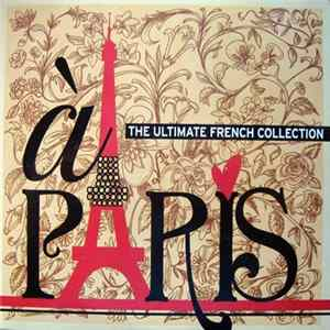 Various - À Paris (The Ultimate French Collection) Album