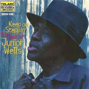 Junior Wells - Keep On Steppin': The Best Of Junior Wells Album