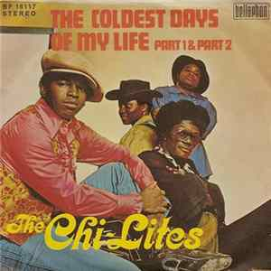 The Chi-Lites - The Coldest Days Of My Life (Part 1 & Part 2) Album
