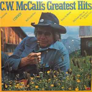 C.W. McCall - C.W. McCall's Greatest Hits Album