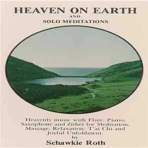 Schawkie Roth - Heaven On Earth And Solo Meditations Album
