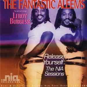 The Fantastic Aleems Featuring Leroy Burgess - Release Yourself: The NIA Sessions Album