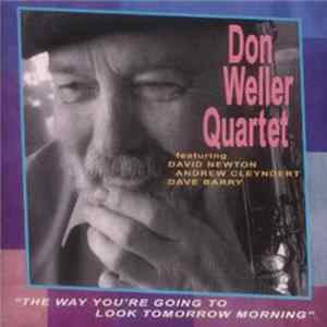 Don Weller Quartet - The Way You're Going To Look Tomorrow Morning Album