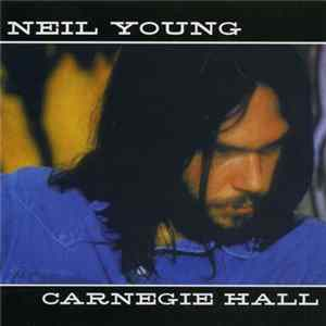 Neil Young - Carnegie Hall Album