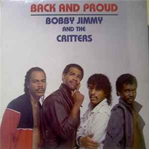 Bobby Jimmy And The Critters - Back And Proud Album