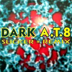 Dark A.T.8 - Sucker (Remix) Album